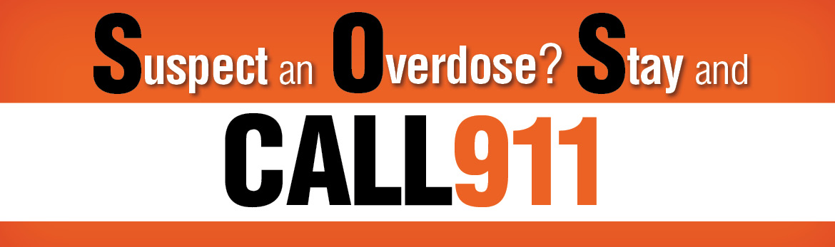Suspect an overdose? Stay and call 9-1-1